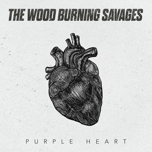 The Wood Burning Savages - Purple Heart