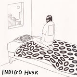 Indigo Husk - Not Feeling Better