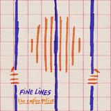 The Empire Police - Fine Lines