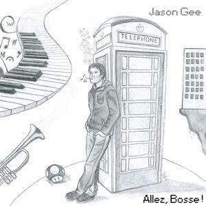 Jason Gee - Allez, Bosse !