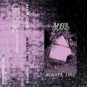 Baker Island - Always, 1995