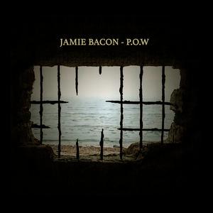 Jamie Bacon - P.O.W