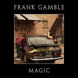 Frank Gamble - Magic