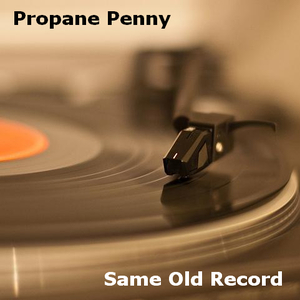 Propane Penny - Same Old Record
