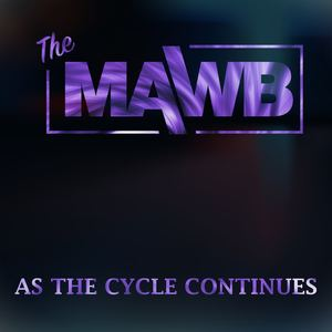 The Mawb - As The Cycle Continues