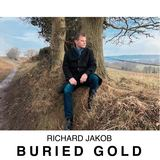 Richard Jakob - Buried Gold