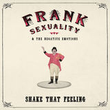 Frank Sexuality - Shake That Feeling