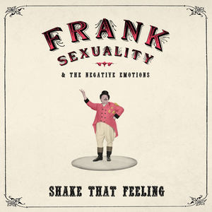 Frank Sexuality - Shake That Feeling