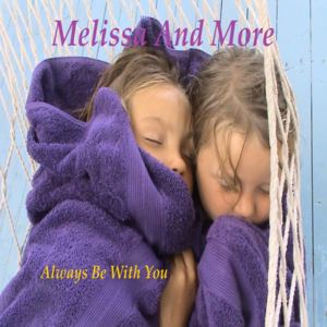 Melissa And More - Always Be With You  (2017)