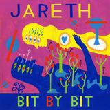Jareth - Bit By Bit