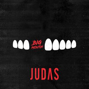 JUDAS - Bigmouth