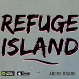 Refuge Island - Above Board