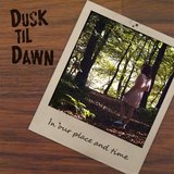 Dusk 'til Dawn - In Our Place and Time