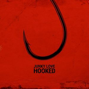 Junky Love - Hooked