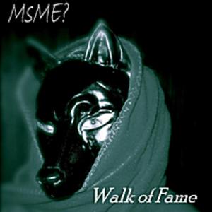 MsME? - Walk of Fame