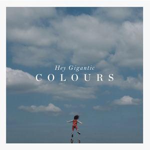 Hey Gigantic - Colours