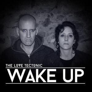 The Love Tectonic - Wake Up