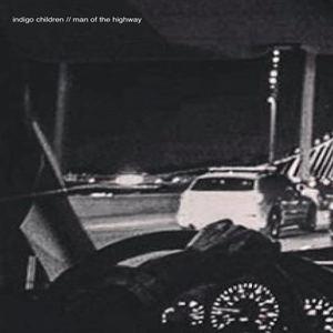 indigo children  - Man of the highway