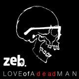 Zeb - Love Of A Dead Man