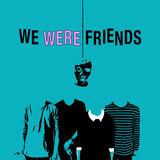 Faux Pas - We Were Friends