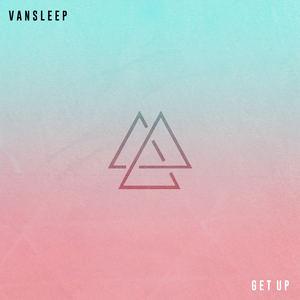 Vansleep - Get Up