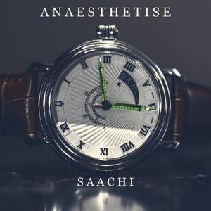 Saachi - Anaesthetise