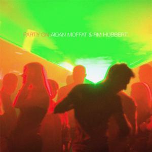Aidan Moffat & RM Hubbert