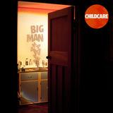 CHILDCARE - Big Man