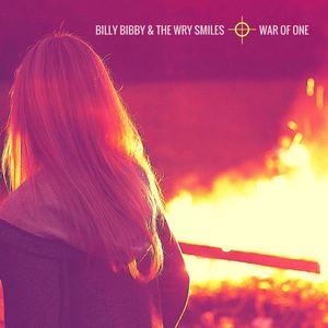 Billy Bibby & The Wry Smiles - War Of One (Radio edit)