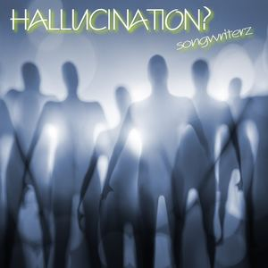 Songwriterz - Hallucination