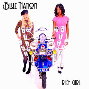 Blue Nation - Rich Girl