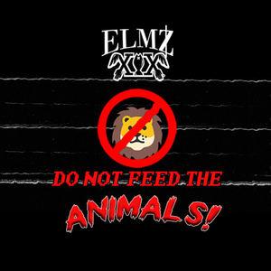 Elmz XIX - Elmz XIX - Do Not Feed The Animals
