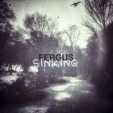 Fergus - Sinking