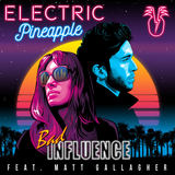 Electric Pineapple - Bad Influence