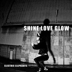 Electric Elephants - Shine Love Glow