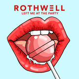 Rothwell - Left Me At The Party