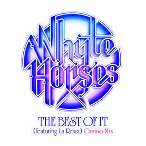 Whyte Horses - The Best Of It (feat. La Roux) Casino Mix