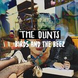 The Dunts - Birds and the Beez
