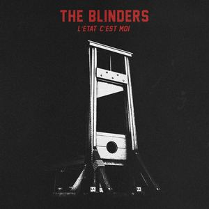 The Blinders - L'etat C'est Moi (Radio Edit)