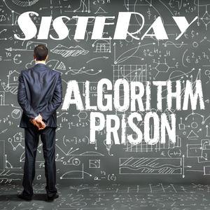 Sisteray - Algorithm Prison