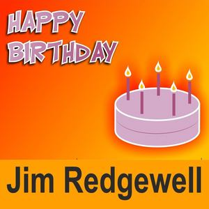 Jim Redgewell - Happy Birthday