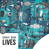 Only Sun - Lives