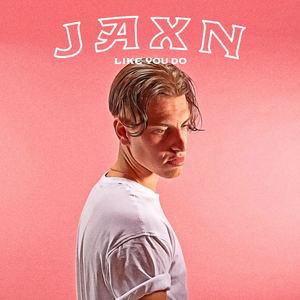 JAXN - Like You Do