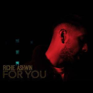 Richie Ashwin - For You