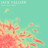Jack Vallier - Love You Twice