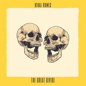 RIVAL BONES - The Great Divide