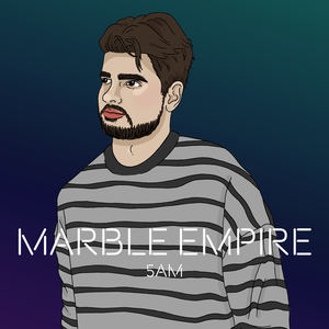 Marble Empire - 5am