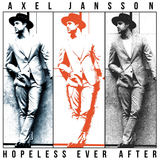 Axel Jansson - Hopeless Ever After