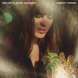 Melody's Echo Chamber - Desert Horse