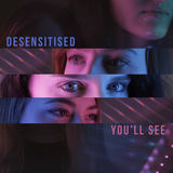 Desensitised - You'll See